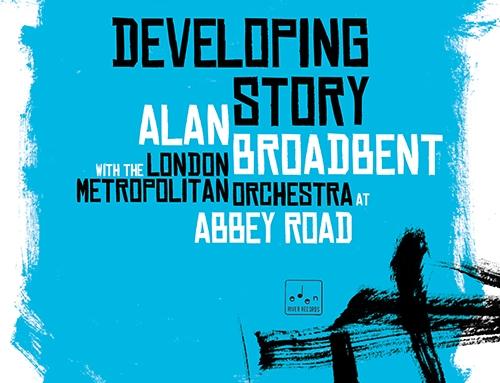 ALAN BROADBENT – Developing Story