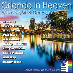 Brian Tarquin & Company - Orlando In Heaven