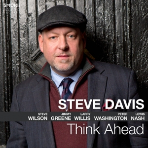 Steve Davis - Think Ahead - JazzMonthly.com