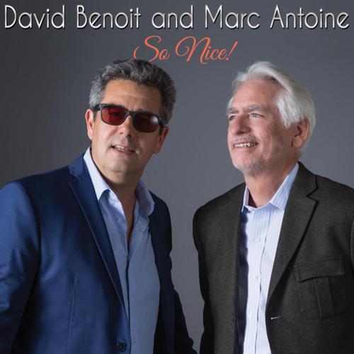 David Benoit & Marc Antoine - So Nice