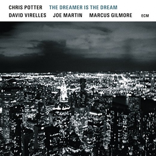 Chris Potter, The Dreamer Is The Dream