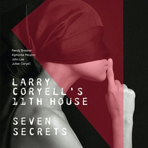 Larry Coryell's 11th House, Seven Secrets