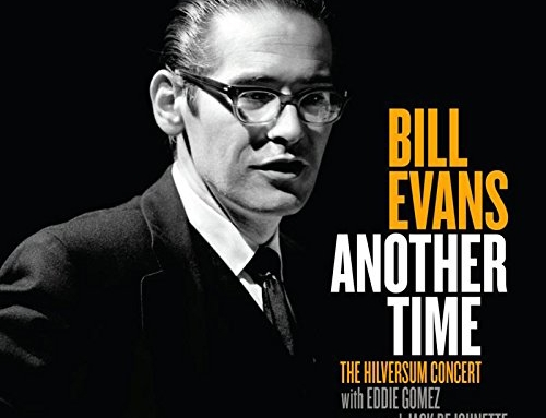 BILL EVANS – Another Time: The Hilversum Concert