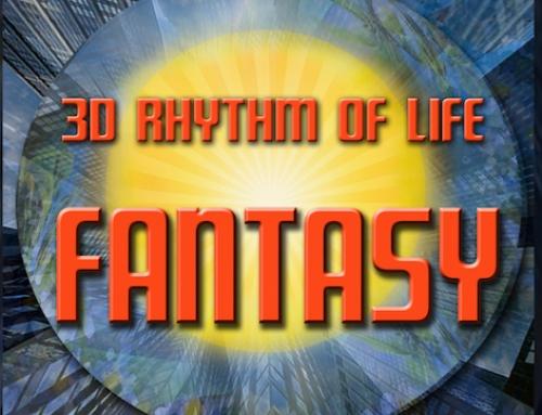 3D RHYTHM OF LIFE – Fantasy