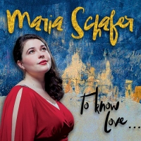 Maria Schafer - To Know Love