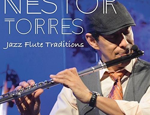 NESTOR TORRES – Jazz Flute Traditions