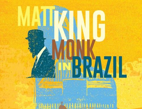 MATT KING – Monk In Brazil