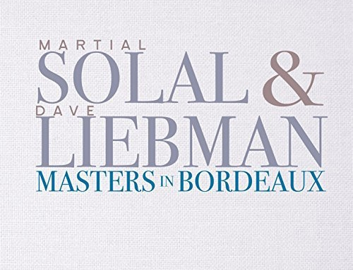 MARTIAL SOLAL & DAVE LIEBMAN – Masters In Bordeaux
