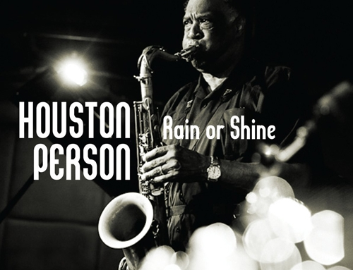 HOUSTON PERSON – Rain or Shine