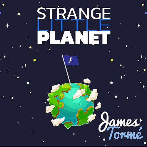 James-Tormé-cover- Strange Little Planet