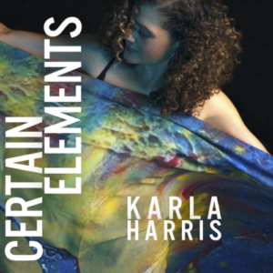 Karla Harris Certain Elements