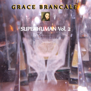 Grace Brancale - Superhuman Vol 2